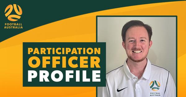 Football Australia Participation Officer Profile: Joseph Wright